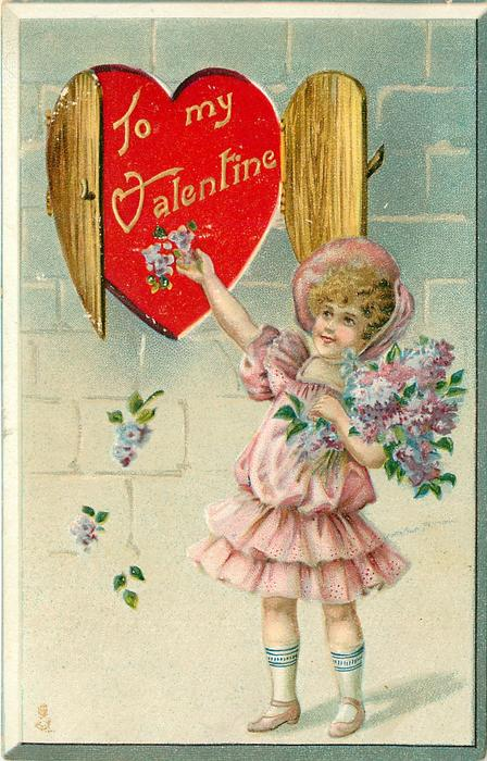 TO MY VALENTINE  girl in pink dress, with large bunch of flowers in left arm reaches up to red heart