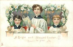 A BRIGHT AND BLESSED EASTER TO YOU  three choirboys, Easter lilies