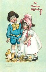 AN EASTER OFFERING  boy & girl look at  two chicks on ground