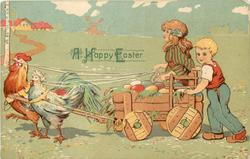A HAPPY EASTER  two children, cart of Easter eggs pulled by cock & hen