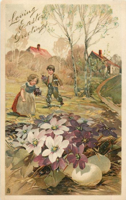 LOVING EASTER GREETINGS  girl and boy pick violets, violets over eggs in front