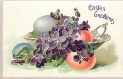 EASTER GREETINGS  silver dish with purple violets, two orange, a blue & a grey egg