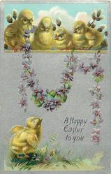 A HAPPY EASTER TO YOU  four chicks in inset above, violets drape to another chick below