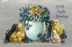 LOVING EASTER GREETINGS  five chicks sit round large egg with one more chick on top, violets