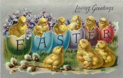 LOVING EASTER GREETINGS  nine chicks, six chicks sit in eggs that spell out EASTER, three others in front