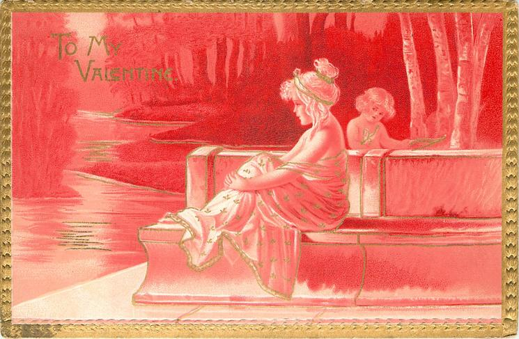 TO MY VALENTINE  nymph sits on stone balustrade looking left across stream, cupid behind