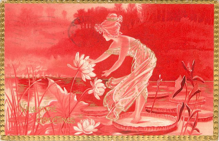VALENTINE GREETINGS  nymph stands on lily-pad bending left to touch flowers