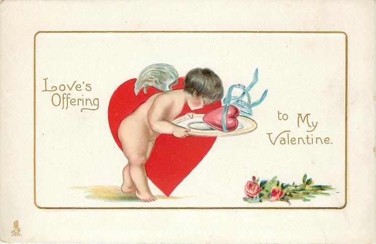 LOVE'S OFFERING TO MY VALENTINE.