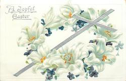 A JOYFUL EASTER  thin cross slants right, eight white lily blooms & violets surround