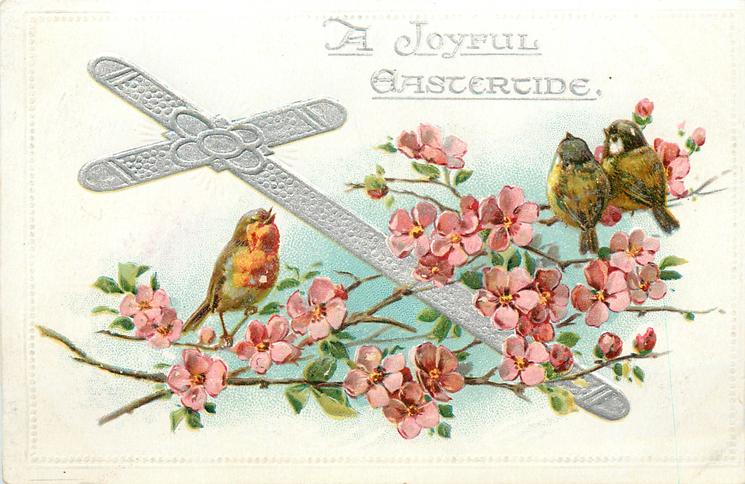 A JOYFUL EASTERTIDE  cross slants left, two tits right and a robin left, pink blossom