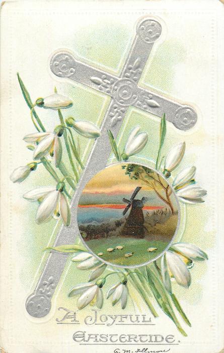 A JOYFUL EASTERTIDE  cross tilts right, round insert of windmill, snowdrops