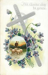 ALL EASTER JOY BE YOURS  cross tilts slightly left, insert below right of man with sheep, violets