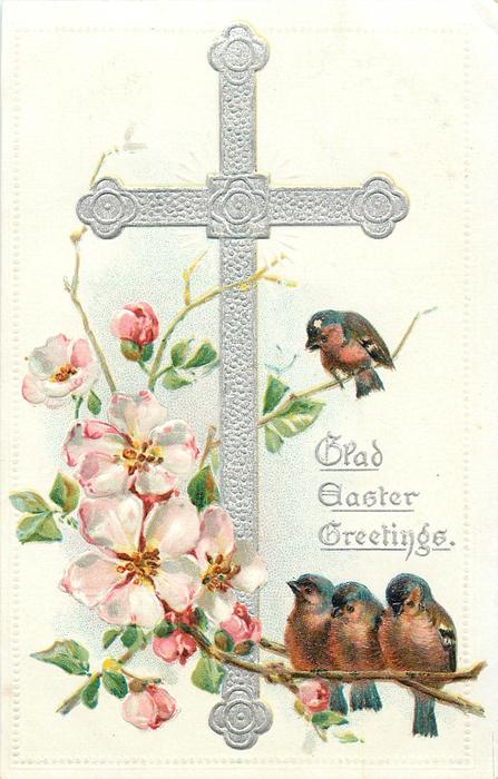 GLAD EASTER GREETINGS  four finches perch on blossom branches, all to right of cross