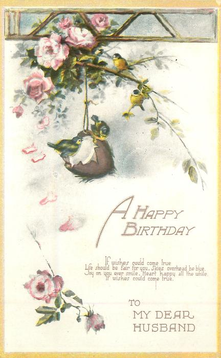 A HAPPY BIRTHDAY TO MY  DEAR HUSBAND   blue-tits on coconut, roses