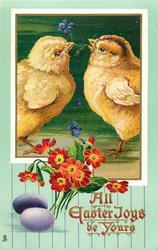 ALL EASTER JOYS BE YOURS  two chicks face each other with violet in beaks, two purple eggs lower left, red polyanthus