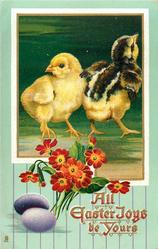 ALL EASTER JOYS BE YOURS  two chicks, one faces back left, other looks up, two purple eggs lower left, red polyanthus
