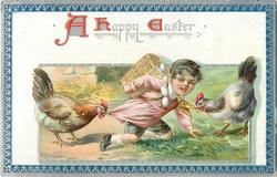 A HAPPY EASTER  hen pulls at the shirt of boy with basket of eggs on his back, another hen pulls his scarf, blue/silver border