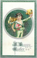 A HAPPY EASTER  round insert, boy dressed in green has basket of chicks on his back, egg under his arm, chick on left hand, green background, green/silver border