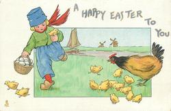 A HAPPY EASTER TO YOU  boy, hen, chicks
