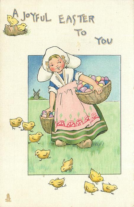 A JOYFUL EASTER TO YOU  chicks, girl with two baskets of eggs