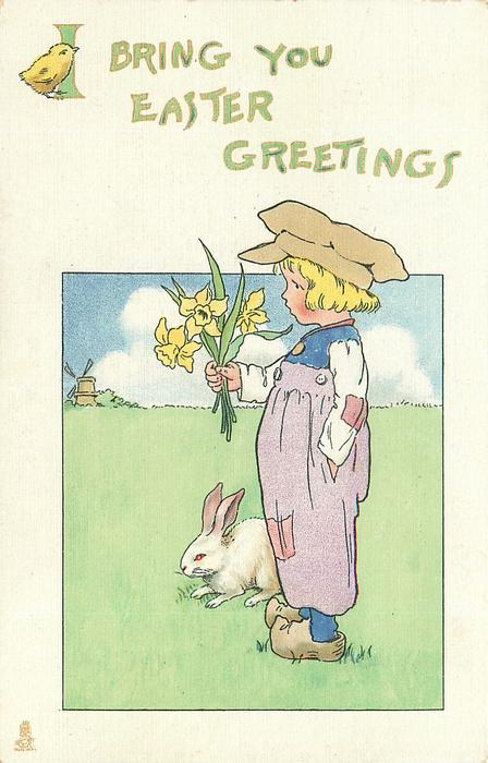 I BRING YOU EASTER GREETINGS  Dutch boy holds bunch of daffodils