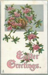 EASTER GREETINGS  stylized pink flowers, stem coming down from basket above