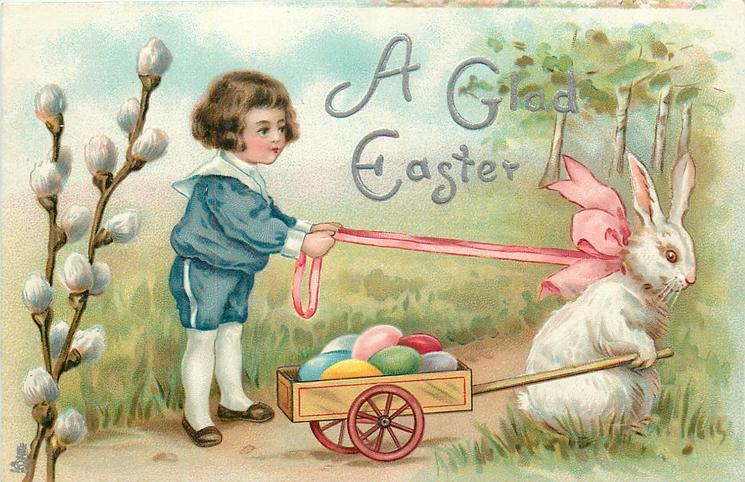 A GLAD EASTER  boy drives cart of eggs pulled by rabbit
