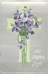 ALL EASTER JOYS  violets