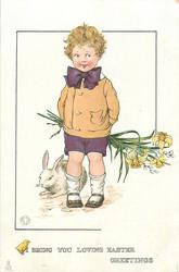 I BRING YOU LOVING EASTER GREETINGS  boy standing with flowers behind his back, white rabbit