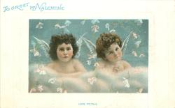 TO GREET MY VALENTINE two cupids in clouds, flower petals around