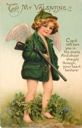 CUPID WILL LURE YOU IN HIS SNARE, AND SHOOT STRAIGHT THROUGH YOUR HEART, BEWARE!  cupid carries gun