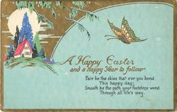 A HAPPY EASTER AND A HAPPY YEAR TO FOLLOW  butterfly, cottage in rural scene