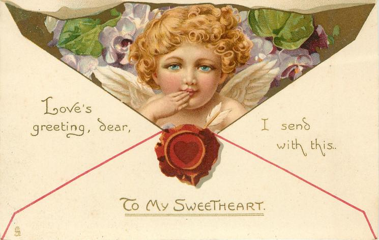 TO MY SWEETHEART   LOVES GREETING, DEAR, I SEND WITH THIS