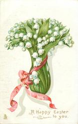 A HAPPY EASTER TO YOU  lilies-of-the-valley tied with pink ribbon