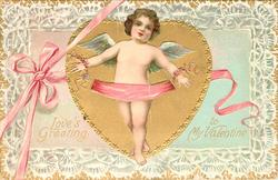 LOVE'S GREETING TO MY VALENTINE  cupid almost w/o clothes in front of heart, pink bow & ribbon