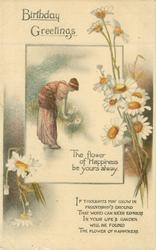 BIRTHDAY GREETINGS  THE FLOWER OF HAPPINESS BE YOURS ALWAY.  girl & daisies