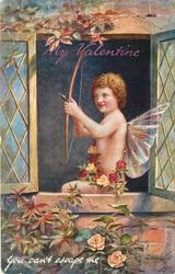 MY VALENTINE or VALENTINE MINE  YOU CAN'T ESCAPE ME  cupid with bow & arrow at the ready sitting on window sill  looking out