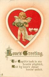 LOVE'S GREETING. 'TIS CUPID'S TASK TO SEE HEARTS PLIGHTED, AND BY LOVE'S SWEET BONDS UNITED