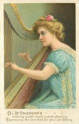 ON ST. VALENTINE'S MORNING SWEET MUSIC COMES STEALING EXPRESSING THE LOVE THAT FOR YOU I AM FEELING  girl plays harp