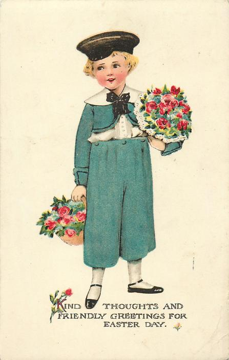 KIND THOUGHTS AND FRIENDLY GREETINGS FOR EASTER DAY  boy with many flowers in each hand