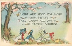 DUCKS ARE GOOD FOR MORE THAN DISHES THEY CARRY ALL MY EASTER WISHES  family of dressed ducks file right