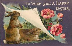TO WISH YOU A HAPPY EASTER  two rabbits under turned up page turned up, pink anemones right
