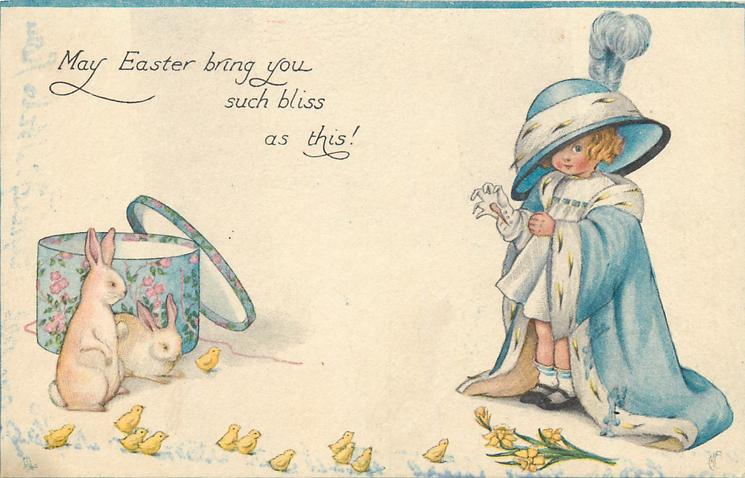 MAY EASTER BRING YOU SUCH BLISS AS THIS!  small girl l wearing large EASTER bonnet & adult blue robe, rabbits & chicks around