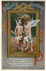 VALENTINE GREETINGS  I HARDLY DARE TO WHISPER IT-I LOVE YOU FONDLY, DEAR,-PRAY, CUPID,WITH MY MESSAGE FLIT, AND MAKE MY DARLING HEAR!