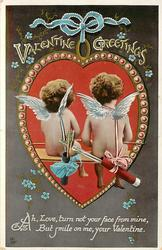 VALENTINE GREETINGS  AH, LOVE, TURN NOT YOUR FACE FROM MINE, BUT SMILE ON ME, YOUR VALENTINE  two cupids sit facing away