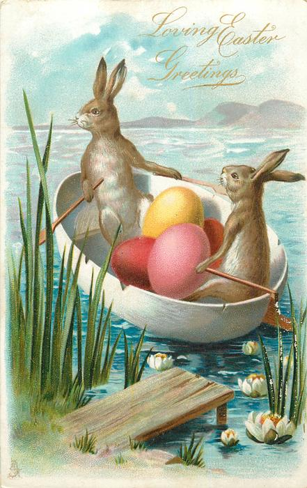 LOVING EASTER GREETINGS  two rabbits in a boat with colored eggs