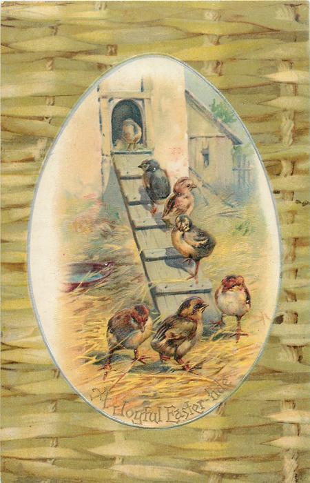 A JOYFUL EASTER-TIDE  egg shaped insert of chicks walking up plank to barn, plaited fence surround