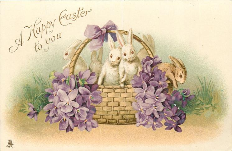 A HAPPY EASTER TO YOU  young rabbits in basket, violets around