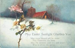 MAY EASTER SUNLIGHT GLADDEN YOU  snow scene, rose & blossom tree, lighted cottage, church
