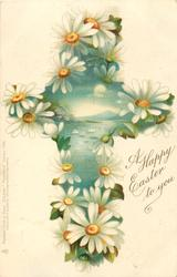 A HAPPY EASTER TO YOU  cross of daisies with watery landscape